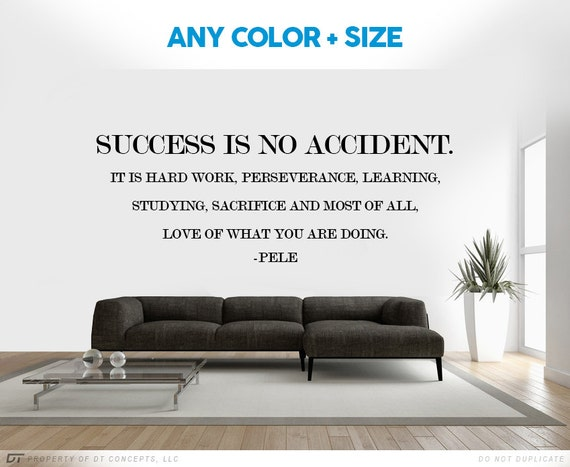 success is no accident by pele inspirational quote by stickany