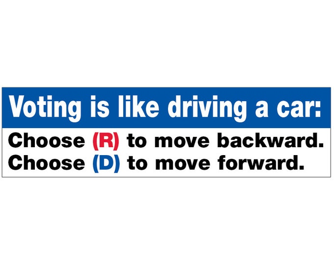 Voting Is Like Driving A Car Bumper Sticker Decal Vinyl or Magnet Bumper Sticker