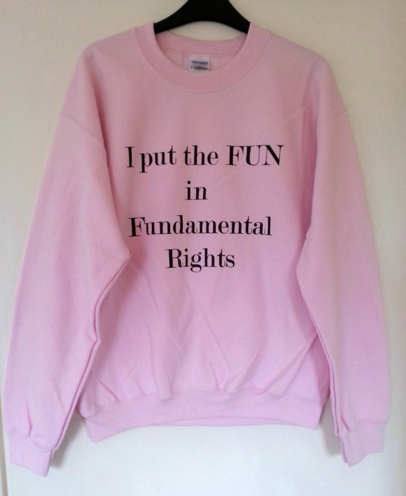 Feminism Light Pink or Dark Grey 'I put the FUN in Fundamental Rights'  Feminist Womens ladies Gender Sweatshirt Jumper S M L XL