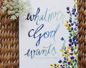 Whatever God Wants St. Gianna 8x10 Print