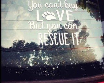 You Can Rescue Love / Animal Lover / Car decal