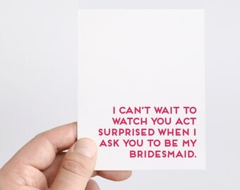 Bridesmaid Proposal | Act Surprised Card | Funny Bridesmaid Ask Card | Bridesmaid Card | Funny Card for Bridesmaid | Wedding Party Cards