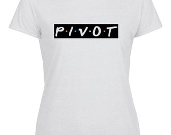 PIVOT! Printed Ladies T-Shirt