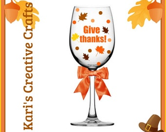 Give Thanks Wine Glass, thanksgiving Wine Glass, Fall Wine Glass, Autumn Wine Glass, Holiday Wine Glass