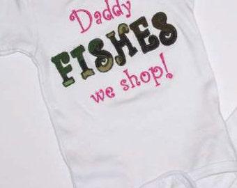 Daddy Fishes We Shop Toddler Little Girls Onesie Camo