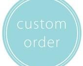 Custom Order For Kendra S