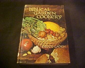 Biblical Garden Cookery Cookbook Eileen Gaden 1st Ed Vintage Hardback Bible Foods Christian