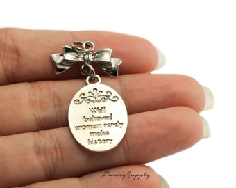 "10 pieces - ""Well Behaved Women Rarely Make History"" Quote Charms Pendants Silver Tone CS-114-SRR.2"