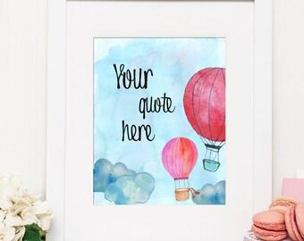 "Art Print, Custom Quote Nursery Print, Watercolor, Hot Air Balloons, PRINTABLE Wall Art, 8x10""- Digital File"