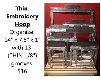 "EMBROIDERY HOOP Organizer - (13 Thin  1/8"" Grooves) - (14"" x 7.5"" x 1"")  For Multiple Needle 1/16 - 1/8"" Embroidery Hoops  (Item # 7 Thin )"