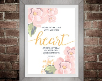 Trust in the Lord with all your heart Proverbs 3:5 Floral Bible Verse Print Instant Download
