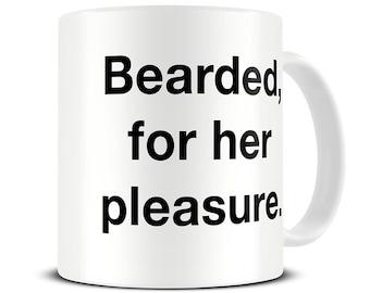Beard Mug - Bearded For Her Pleasure Coffee Mug - funny beard gifts for boyfriend - MG060