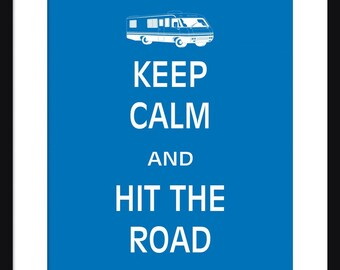 Keep Calm And Hit The Road - Travel  - Art Print - Keep Calm Art Prints - Posters