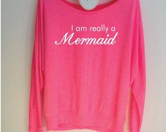I am really a Mermaid. Funny Mermaid Top. Mermaids. Be a Mermaid. Mermaid T-Shirt. Girls Mermaid Shirt. Mermaid Life. I love Mermaids.