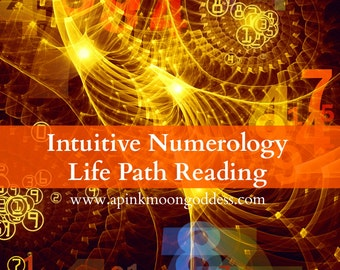 Intuitive Numerology Life Path Reading. Numerology Life Purpose Reading. Numerology Report.
