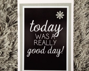 Today was a really good day card
