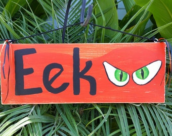 Eek--Wooden Painted Sign