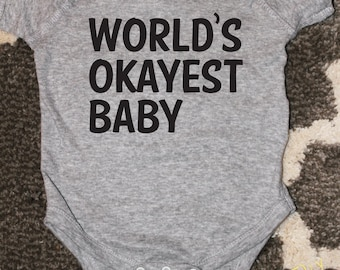 World's Okayest Baby Funny Baby Bodysuit, Newborn Bodysuit, Baby Announcement, Funny Baby Shower Gift, Newborn Announcement