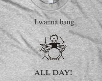 Bang All Day funny drum shirt