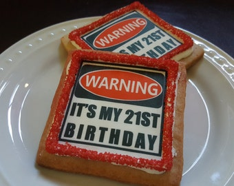 Warning it's My 21st Birthday cookie