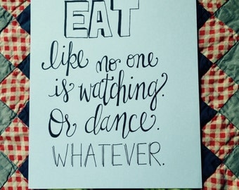 Eat Like No One is Watching Print