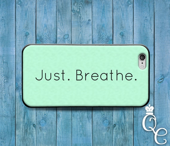 iPhone 4 4s 5 5s 5c SE 6 6s 7 plus iPod Touch 4th 5th 6th Gen Just Breathe Green Mint Cute Quote Phone Case Cool Calm Live Life Phrase Cover