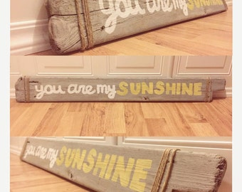 You Are My Sunshine Driftwood Sign