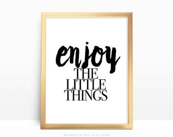 SALE -  Enjoy The Little Things, Quote Poster, Quote Art Print, Black White Print, Office Home Dorm Decor, Handlettering Quote, Modernism