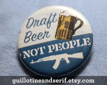 "Draft beer, not people - 1.25"" pinback button"