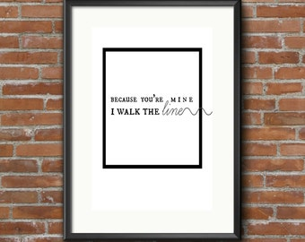Because You're Mine, I'll Walk The Line *INSTANT DOWNLOAD* Printable Johnny Cash Lyrics Country Music Song Lyrics Classic