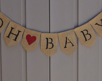 Oh Baby Banner Baby Banner Bunting, Baby Shower Decor, Burlap Banner/Bunting/Garland, Rustic Baby Decor, Photo Prop, Pregnancy Announcement