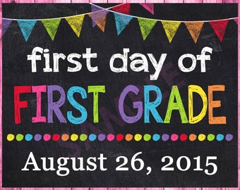First Day of School Sign - First Day of First Grade Sign - 1st First Day of School Printable Chalkboard Photo Prop Sign - ANY SIZE or Grade