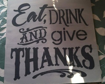 Eat Drink and Give Thanks - Wood Sign
