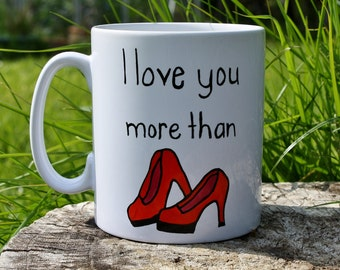 I love you more than shoes