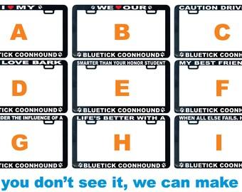 Bluetick Coonhound - Boerboel Dog license plate frame I We love proud smarter best friend buddy pal life's better showing off