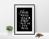 Please Excuse The Mess But We Live Here Print Quote - Kitchen Home Art - Inspiration Art - DIY Digital Art Print - Instant Download Art