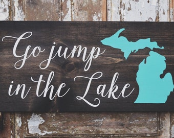 Go Jump in the Lake Michigan Wood Sign