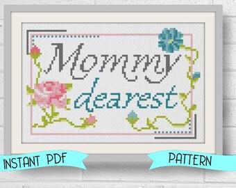 Modern Cross Stitch Pattern  Mother's Day Instant Download Mommy Dearest DIY
