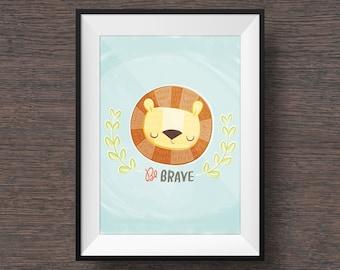 Be Brave Lion: Children's Artwork, Wall Art, Nursery Decor