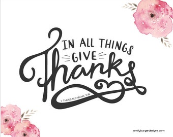 In all things give thanks...hand lettered....8 by 10 print