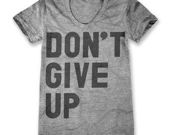 Don't GIve Up (Women's)