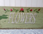 Hand painted Flowers sign antique vintage wood panel sage green Cottage Chic