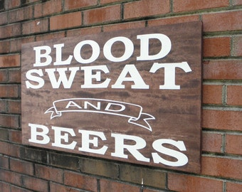 Blood Sweat And Beers wood sign, gym sign, work out room sign, man cave sign, sports bar sign, home gym sign