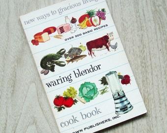 Vintage Cookbook, Waring Blender Cookbook, 1950s Mid Century Appliance Cook Book, Bender Recipes Illustrated
