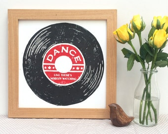 Dance Like there's nobody watching Linocut Print  -  Vinyl Print, Record Print Inspirational Print, Motivational Poster, Typographical Art