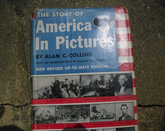 Vintage Book The Story of America in Pictures by Alan C.Collins Vintage American History Book