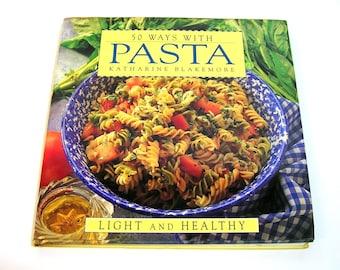 50 Ways With Pasta By Katherine Blakemore