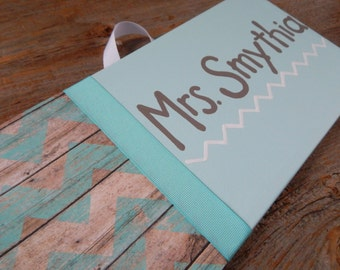 SALE Teacher's room sign, 6x12 stretched canvas, distressed wood chevron with aqua ribbon