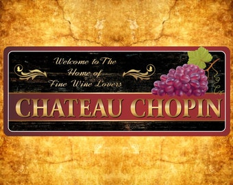 Custom Personalized Wine Chateau Welcome Sign, Wine Gifts, Wine Décor, Wine Lover, Wine Signs, Grape Décor, Vineyard C1305