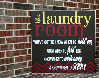 Laundry Room Signage - You've got to know when to fold um - Kenny Rogers - 30x30 Other Sizes Available